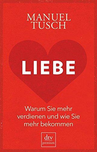 Manuel Tusch Was ist Liebe