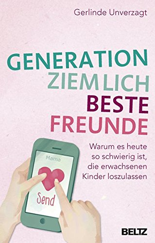 Unverzagt Generation Freunde Kinder loslassen