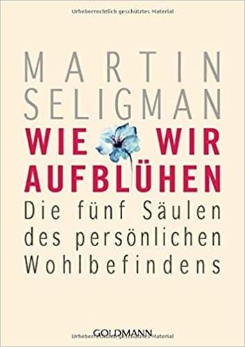 Seligman Wie wir aufblühen Wohlbefinden
